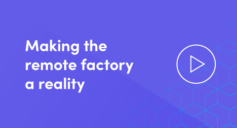 Making the remote factory a reality graphic