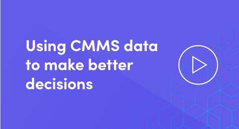 Using CMMS data to make better decisions graphic