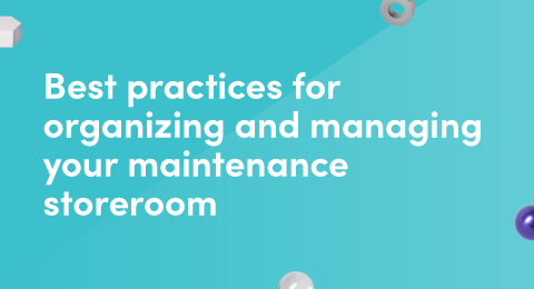 Best practices for organizing and managing your maintenance storeroom graphic
