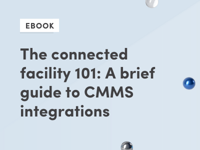 The connected facility 101 - A brief guide to CMMS integrations