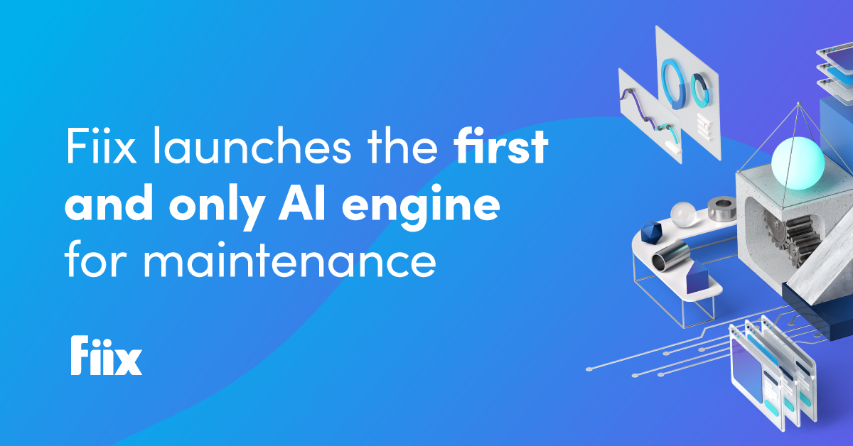 Fiix launches the first and only AI engine for maintenance
