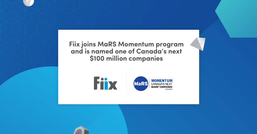 Fiix joins MaRS Momentum program and is named one of Canada's next $100 million companies