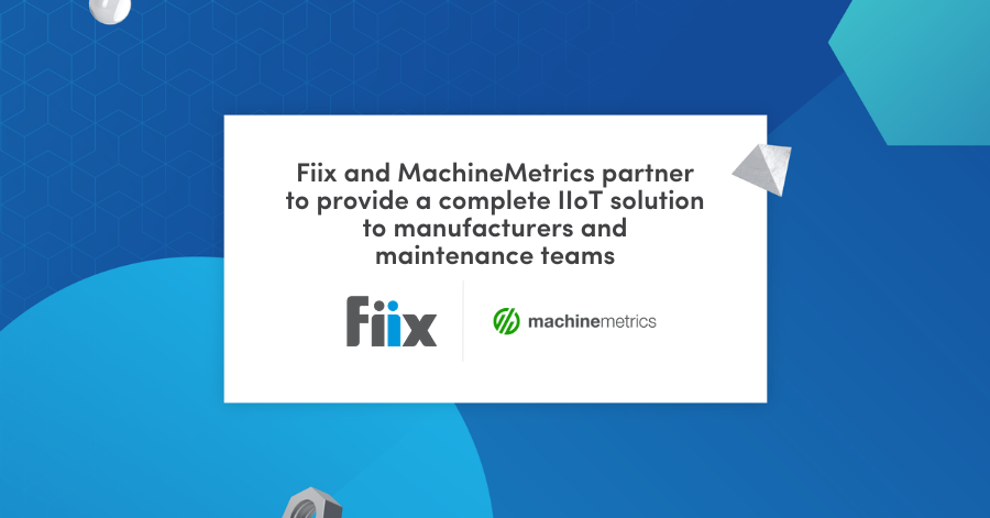 Fiix and MachineMetrics partner to provide a complete IIoT solution to manufacturers and maintenance teams