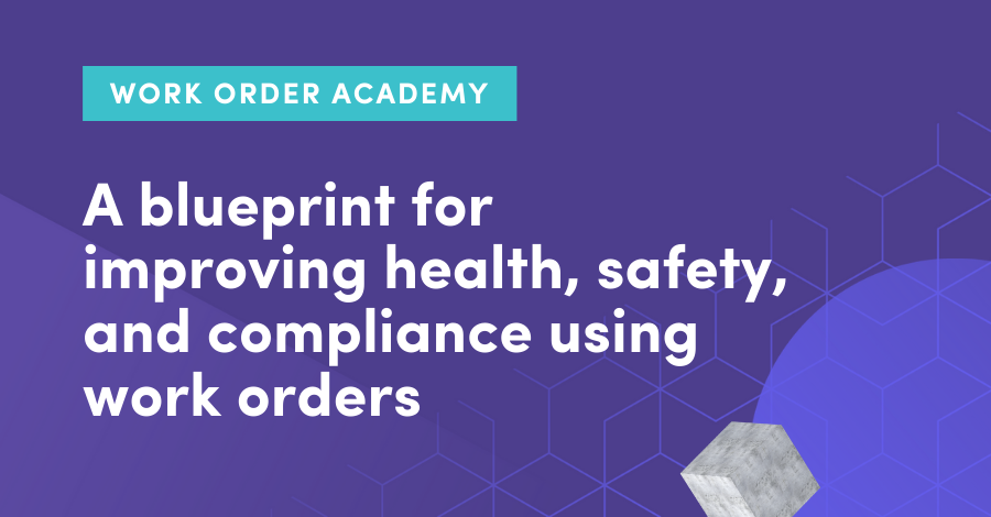 A blueprint for improving safety compliance using work orders