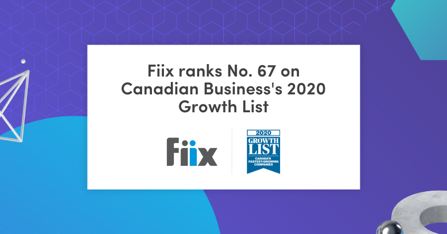 Fiix ranks No. 67 on Canadian Business's 2020 Growth List