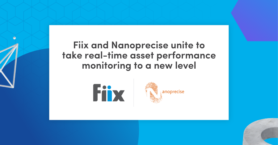 Fiix and Nanoprecise unite to take real-time asset performance monitoring to a new level