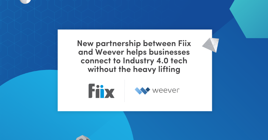 New partnership between Fiix and Weever helps businesses connect to Industry 4.0 tech without the heavy lifting