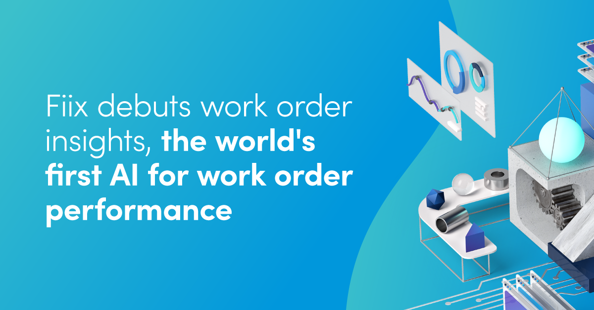 Fiix debuts work order insights, the world's first AI for work order performance