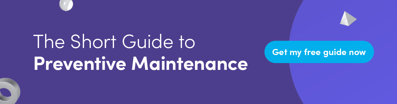 The short guide to preventive maintenance: Get your free guide now