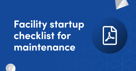 Facility startup checklist for maintenance