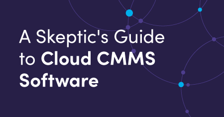 A Skeptic's Guide to Cloud CMMS Software