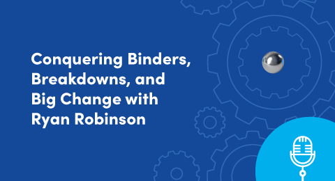 Conquering Binders, Breakdowns, and Big Change with Ryan Robinson