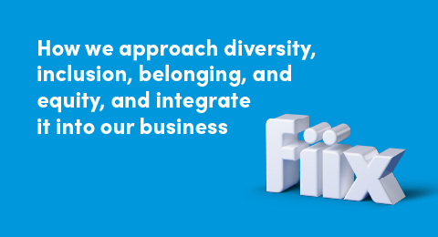 How we approach diversity, inclusion, belonging, and equity, and integrate it into our business
