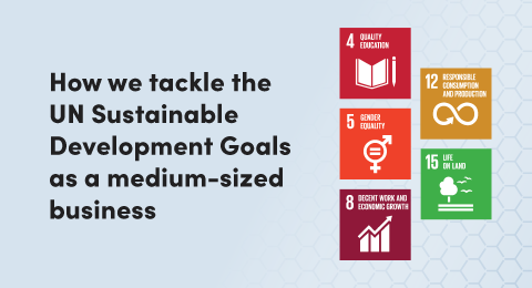 How we tackle the UN Sustainable Development Goals as a medium-sized business