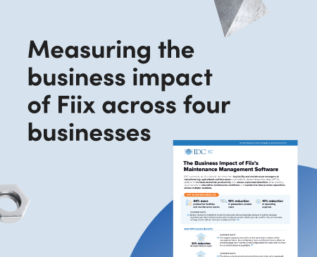 Measuring the business impact of Fiix across four businesses
