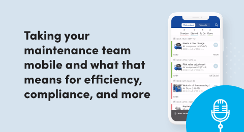 Taking your maintenance team mobile and what that means for efficiency, compliance, and more